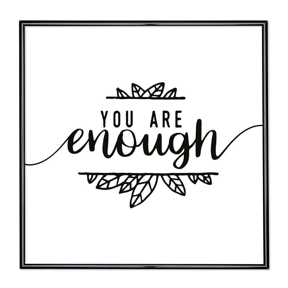 Bilderrahmen mit Spruch - You Are Enough
