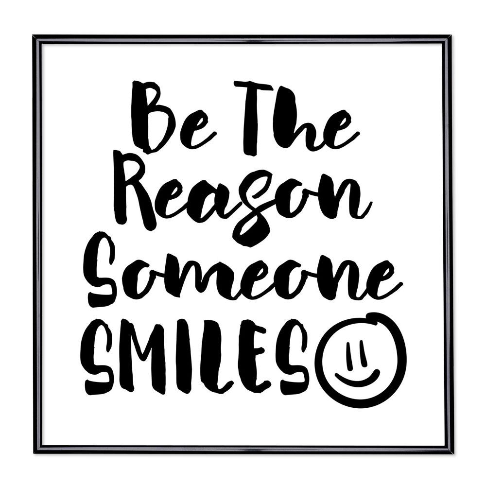 Bilderrahmen mit Spruch - Be The Reason Someone Smiles