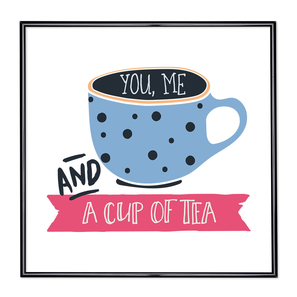 Bilderrahmen mit Spruch - You Me And A Cup Of Tea